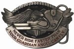 'Never Ride Faster Than Your Guardian Angel Can Fly' Belt Buckle. BL2